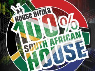 VA, House Afrika Presents 100% South African House Vol. 1, House Afrika, South African House Vol. 1, download ,zip, zippyshare, fakaza, EP, datafilehost, album, Afro House, Afro House 2018, Afro House Mix, Afro House Music, House Music