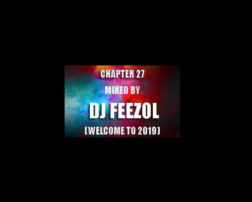 DJ FeezoL – Chapter 27 2019 (Mixtape Download)-fakazahiphop