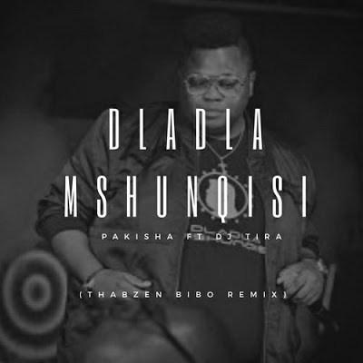 Dladla Mshunqisi, Pakisha (Thabzen Bibo Remix), mp3, download, datafilehost, fakaza, Afro House, Afro House 2019, Afro House Mix, Afro House Music, Afro Tech, House Music