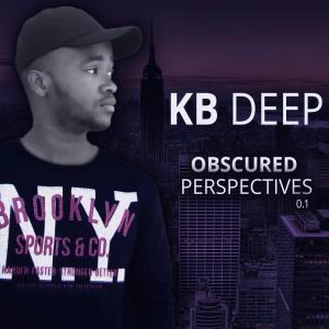 KB Deep, Obscured Perspective, download, zip, zippyshare, fakaza, EP, Album, Afro House, Afro House 2019, Afro House Mix, Afro House Music, Afro Tech, House Music