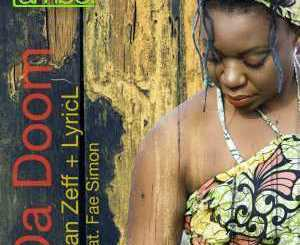 Stan Zeff, Lyric L, Da Doom (Main Mix), Fae Simon, mp3, download, datafilehost, fakaza, Afro House, Afro House 2019, Afro House Mix, Afro House Music, Afro Tech, House Music
