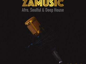 VA, Zamusic Presents Afro Soulful & Deep House Vol 2, Afro, Soulful, Deep House, download ,zip, zippyshare, fakaza, EP, datafilehost, album, Afro House, Afro House 2018, Afro House Mix, Afro House Music, Afro Tech, House Music, Deep House Mix, Deep House, Deep House Music, Deep Tech, Afro Deep Tech, Soulful House Mix, Soulful House, Soulful House Music