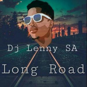 DOWNLOAD: Dj Lenny SA – Long Road (Original Mix)