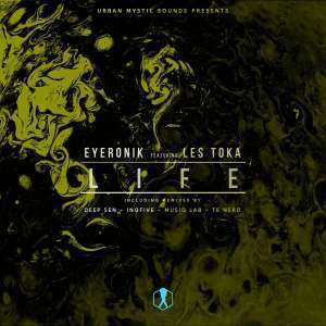 EyeRonik, Life (Incl. Remixes), Les Tokadownload ,zip, zippyshare, fakaza, EP, datafilehost, album, Afro House, Afro House 2018, Afro House Mix, Afro House Music, Afro Tech, House Music