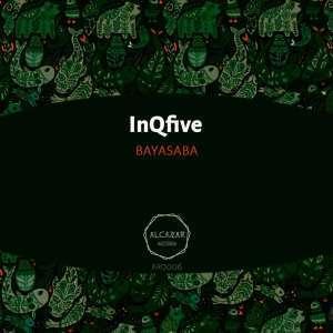 InQfive, Bayasaba (Original Mix), mp3, download, datafilehost, fakaza, Afro House, Afro House 2019, Afro House Mix, Afro House Music, Afro Tech, House Music