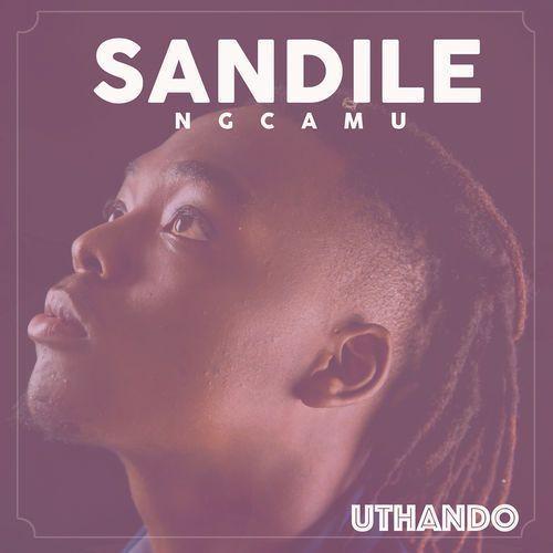 Sandile Ngcamu, Uthando, mp3, download, datafilehost, fakaza, Afro House, Afro House 2018, Afro House Mix, Afro House Music, Afro Tech, House Music