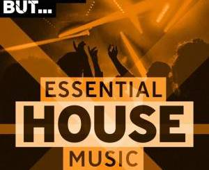 VA, Nothing But… Essential House Music, Vol. 07, Essential House Music, download ,zip, zippyshare, fakaza, EP, datafilehost, album, Afro House, Afro House 2019, Afro Hou se Mix, Afro House Music, Afro Tech, House Music
