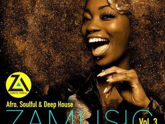 VA, Zamusic Present Afro, Soulful & Deep House Vol 3, Afro, Soulful, Deep, zamusic album, download ,zip, zippyshare, fakaza, EP, datafilehost, album, Afro House, Afro House 2019, Afro House Mix, Afro House Music, Afro Tech, House Music, Deep House Mix, Deep House, Deep House Music, Deep Tech, Afro Deep Tech, Soulful House Mix, Soulful House, Soulful House Music