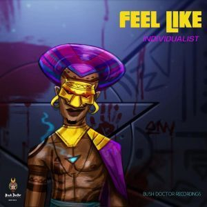 Individualist, Phats De Juvenile, Feel Like, Phats Going Down Remix, mp3, download, datafilehost, fakaza, Afro House, Afro House 2019, Afro House Mix, Afro House Music, Afro Tech, House Music Deep House Mix, Deep House, Deep House Music, Deep Tech, Afro Deep Tech, House Music