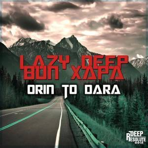 Lazy Deep, Orin To Dara, Original Mix, Bun Xapa, mp3, download, datafilehost, fakaza, Afro House, Afro House 2019, Afro House Mix, Afro House Music, Afro Tech, House Music, Deep House Mix, Deep House, Deep House Music, Deep Tech, Afro Deep Tech, House Music
