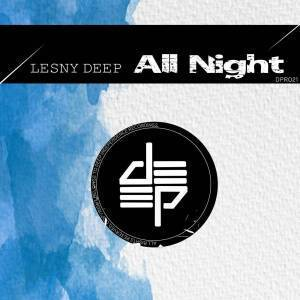 Lesny Deep, All Night (Afro Dub), mp3, download, datafilehost, fakaza, Afro House, Afro House 2019, Afro House Mix, Afro House Music, Afro Tech, House Music, Amapiano, Amapiano Songs, Amapiano Music