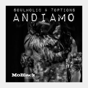 Soulholic & 7Options, Andiamo, download ,zip, zippyshare, fakaza, EP, datafilehost, album, Afro House, Afro House 2019, Afro House Mix, Afro House Music, Afro Tech, House Music