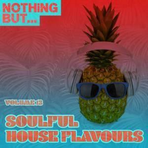 VA, Nothing But… Soulful House Flavours, Vol. 13, download ,zip, zippyshare, fakaza, EP, datafilehost, album, Soulful House Mix, Soulful House, Soulful House Music, House Music