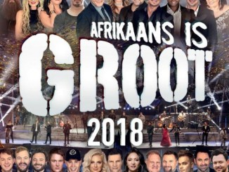 Various Artists, Afrikaans Is Groot, Afrikaans Is Groot 2018 Die Konsert (Live At Time Square Sun Arena, Menlyn Maine / 2018), download ,zip, zippyshare, fakaza, EP, datafilehost, album, Afrikaans, Afrikaans 2018, Afrikaans Music, Afrikaans Songs