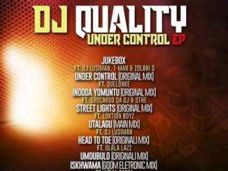 DJ Quality, Under Control, download ,zip, zippyshare, fakaza, EP, datafilehost, album, Gqom Beats, Gqom Songs, Gqom Music, Gqom Mix, House Music