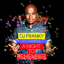 Dj Franky, Thabsie, A Night To Remember, mp3, download, datafilehost, toxicwap, fakaza, Afro House, Afro House 2019, Afro House Mix, Afro House Music, Afro Tech, House Music