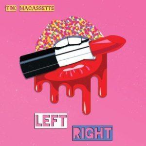 TDK Macassette, Left Right, mp3, download, datafilehost, fakaza, Gqom Beats, Gqom Songs, Gqom Music, Gqom Mix, House Music