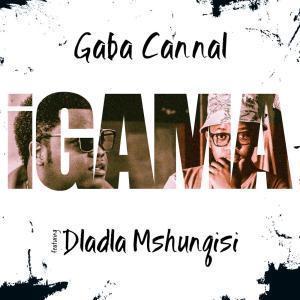 Gaba Cannal, Dladla Mshunqisi, Igama, Bongo, Pusk, mp3, download, datafilehost, fakaza, Afro House, Afro House 2019, Afro House Mix, Afro House Music, Afro Tech, House Music
