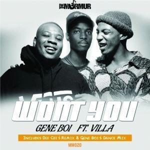 Gene Boi, Villa, Won't You, download ,zip, zippyshare, fakaza, EP, datafilehost, album, Afro House, Afro House 2019, Afro House Mix, Afro House Music, Afro Tech, House Music