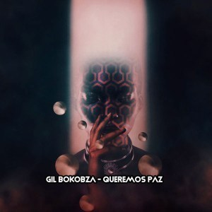 Gil Bokobza, Queremos Paz, download ,zip, zippyshare, fakaza, EP, datafilehost, album, Afro House, Afro House 2019, Afro House Mix, Afro House Music, Afro Tech, House Music