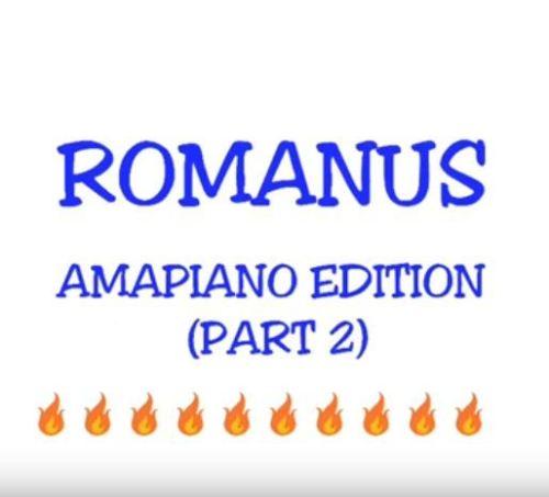 Romanus – Amapiano Remix