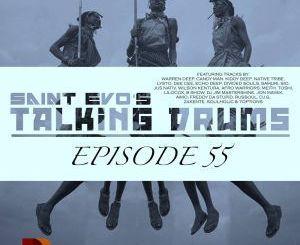 Saint Evo's, Talking Drums Ep. 55, mp3, download, datafilehost, fakaza, Afro House, Afro House 2019, Afro House Mix, Afro House Music, Afro Tech, House Music