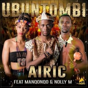 Airic, Ubuntombi, Manqonqo, Nolly M, mp3, download, datafilehost, fakaza, Gqom Beats, Gqom Songs, Gqom Music, Gqom Mix, House Music