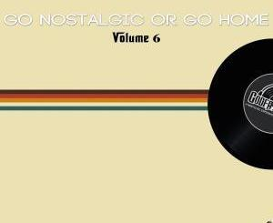 The Godfathers Of Deep House SA, Go Nostalgic Or Go Home, Vol. 6, download ,zip, zippyshare, fakaza, EP, datafilehost, album, Deep House Mix, Deep House, Deep House Music, Deep Tech, Afro Deep Tech, House Music