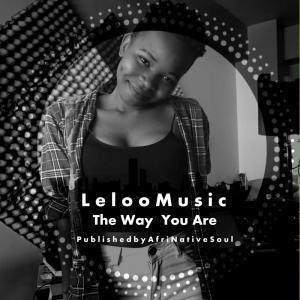 Leloo Music, The Way You Are, Ten ten, mp3, download, datafilehost, fakaza, Afro House, Afro House 2019, Afro House Mix, Afro House Music, Afro Tech, House Music