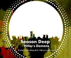 Season Deep, Hitler's Demons, download ,zip, zippyshare, fakaza, EP, datafilehost, album, Deep House Mix, Deep House, Deep House Music, Deep Tech, Afro Deep Tech, House Music