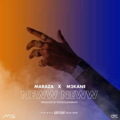 Maraza %E2%80%93 Neww Neww Ft. M2kan3 zamusic - Maraza Ft. M2kan3 – Neww Neww
