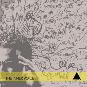 Afro Exotiq %E2%80%93 The Inner Voice EP zamusic - EP: Afro Exotiq – The Inner Voice