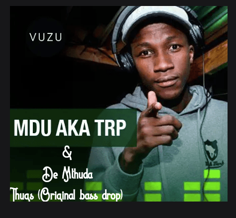 De Mthuda Mdu a.k.a TRP Thugs Original bass drop zamusic - Mdu a.k.a Trp – Drumpie