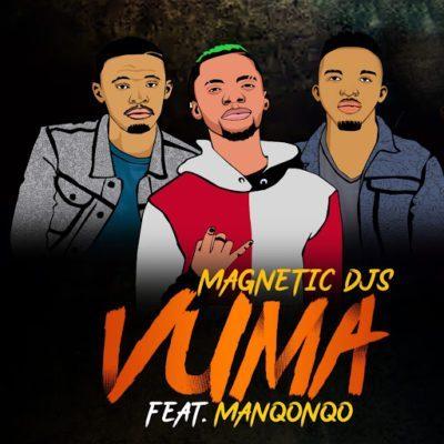 Magnetic DJs %E2%80%93 Vuma ft. Manqonqo zamusic - Magnetic DJs – Vuma Ft. Manqonqo