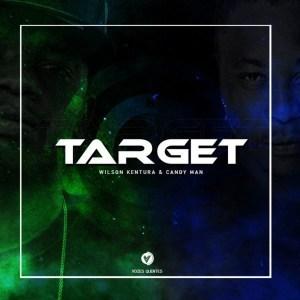 Wilson Kentura Candy Man %E2%80%93 Target Original Mix zamusic - Wilson Kentura Ft. Candy Man – Target