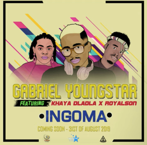 Gabriel YoungStar INGOMA Ft. Khaya Dladla RoyalSon zamusic - Gabriel YoungStar – INGOMA Ft. Khaya Dladla & RoyalSon