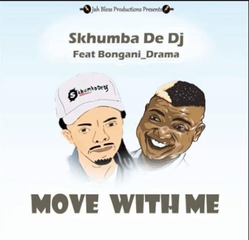 Skhumba De Dj Move With Me Original Mix Ft. Bongani Drama zamusic - Skhumba De Dj – Move With Me Ft. Bongani Drama