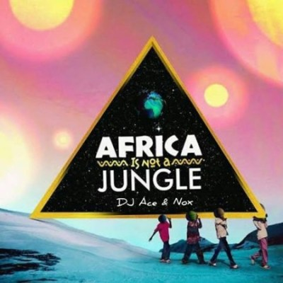 DJ Ace Real Nox %E2%80%93 Africa is not a Jungle zamusic - DJ Ace & Real Nox – Africa is not a Jungle