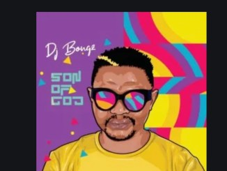 Son of God album - ALBUM: DJ Bongz – Son Of God