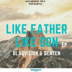 ALBUM: Blaqvision & BenTen – Like Father Like Son