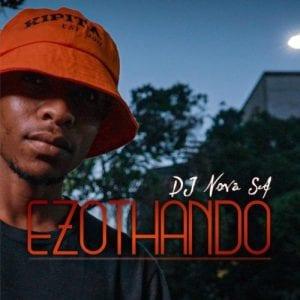 DJ Nova SA %E2%80%93 Ezothando mp3 download zamusic - DJ Nova SA – Ndizophelelaphi ft. Bongie Da Vocalist