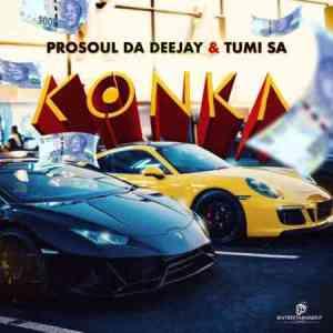 ProSoul Da Deejay Tumi SA %E2%80%93 Konka mp3 download zamusic - ProSoul Da Deejay & Tumi SA – Konka