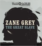 The Great Slave - Zane Grey