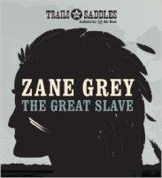 The Great Slave - Zane Grey