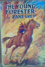 http://www.ebay.co.uk/itm/The-Young-Forester-Grey-Zane-ID-02534-/131230248846?pt=Fiction&hash=item1e8deeaf8e