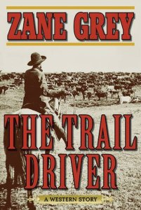The Trail Driver, Skyhorse Publishing, 2016