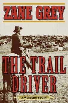 The Trail Driver, Skyhorse Publishing, 2016