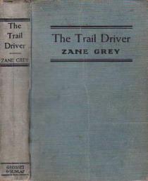 The Trail Driver, New York, Grosset & Dunlap, 1936