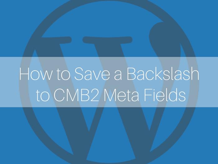 WordPress tutorials, CMB2 tutorials, CMB2 meta fields, CMB2 how to, CMB2 WordPress plugin,