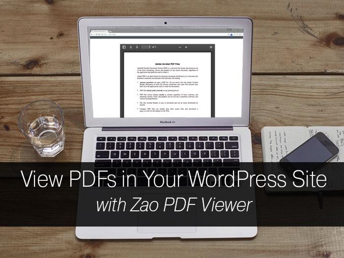 Zao PDF Viewer, view PDFs in WordPress, view PDFs in your WordPress site, making PDFs viewable in your WordPress site, WordPress plugins